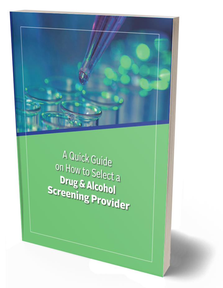 A Quick Guide to Selecting a Drug Screening Provider Cover
